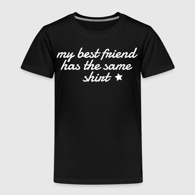my best friend has the same shirt min bästa vän har samma skjorta T-shirts - Premium-T-shirt barn