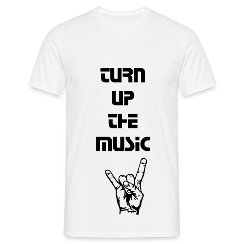 turn up the music t-shirt - Men's T-Shirt