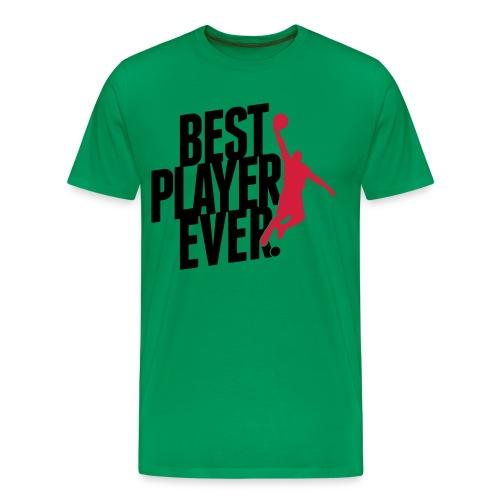 BEST PLAYER EVER. TSHIRT. - Männer Premium T-Shirt