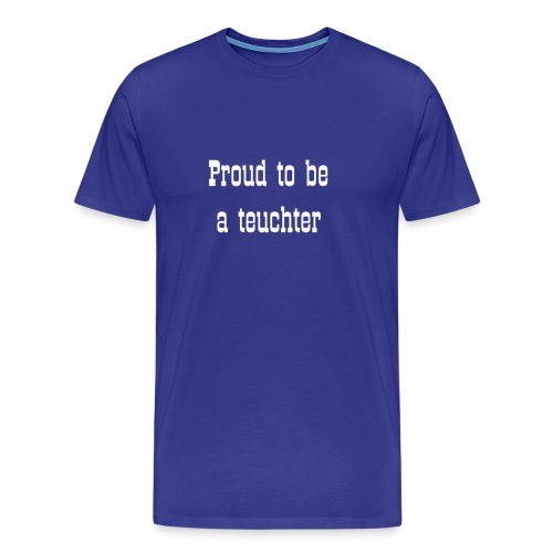 Proud to be a teuchter men's Classic T-shirt - Men's Premium T-Shirt