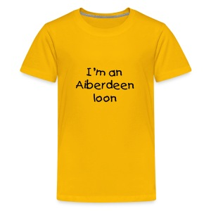 I'm an Aiberdeen loon teenage Classic T-shirt - Teenage Premium T-Shirt
