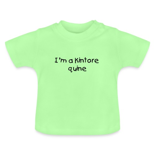 I'm a Kintore quine baby T-shirt - Baby T-Shirt