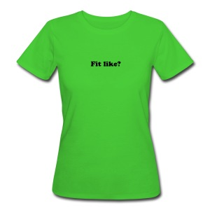 Fit Like? Nae bad! women's organic T-shirt - Women's Organic T-shirt