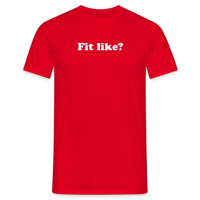 """Fit Like? Nae Bad"" Men's T-shirt"