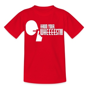Hawd Your Wheeeest - Kids' T-Shirt
