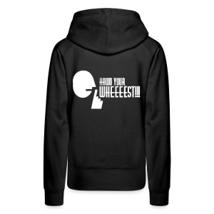 Hawd Your Wheeeest - Women's Premium Hoodie