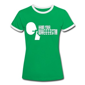 Hawd Your Wheeeest - Women's Ringer T-Shirt