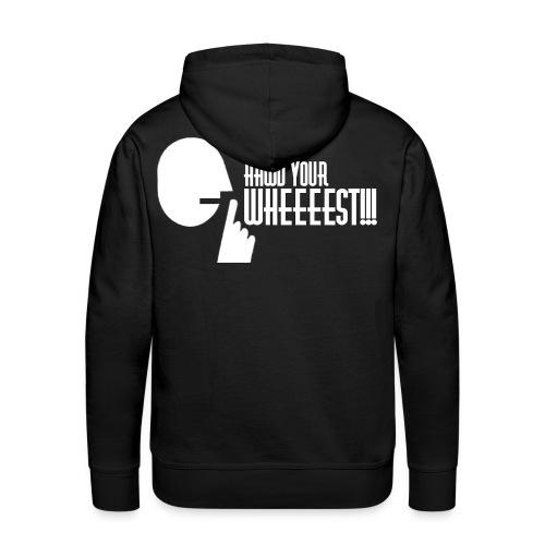 Hawd Your Wheeeest - Men's Premium Hoodie