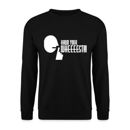 Hawd Your Wheeeest - Men's Sweatshirt