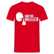 T-Shirts ~ Men's T-Shirt ~ Hawd Your Wheeeest