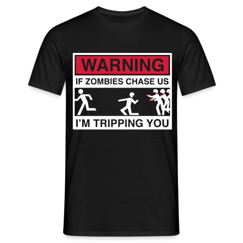 If zombie chasing us - Men's T-Shirt