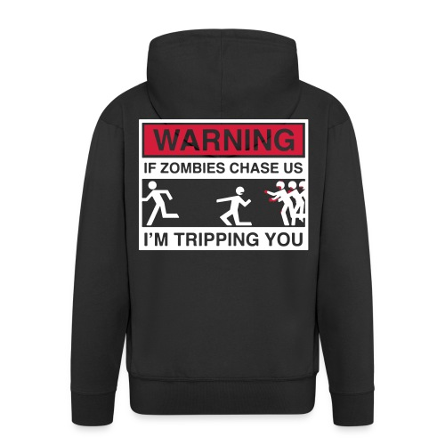 If zombie chasing us - Men's Premium Hooded Jacket