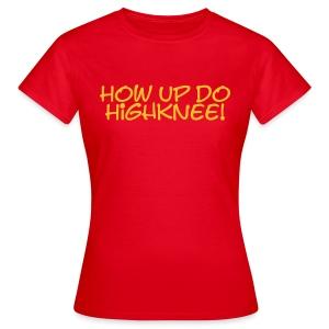 How up do Highknee! - Damen-Shirt - Frauen T-Shirt