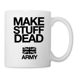 ARMY: MAKE STUFF DEAD / BE THE MEAT (Mug) - Mug