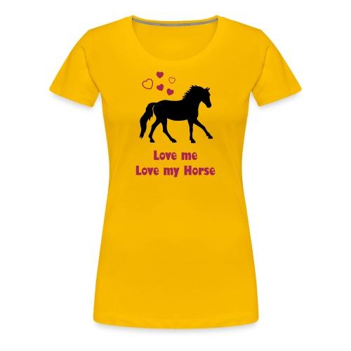 Love me, love my Horse T-shirt - Women's Premium T-Shirt