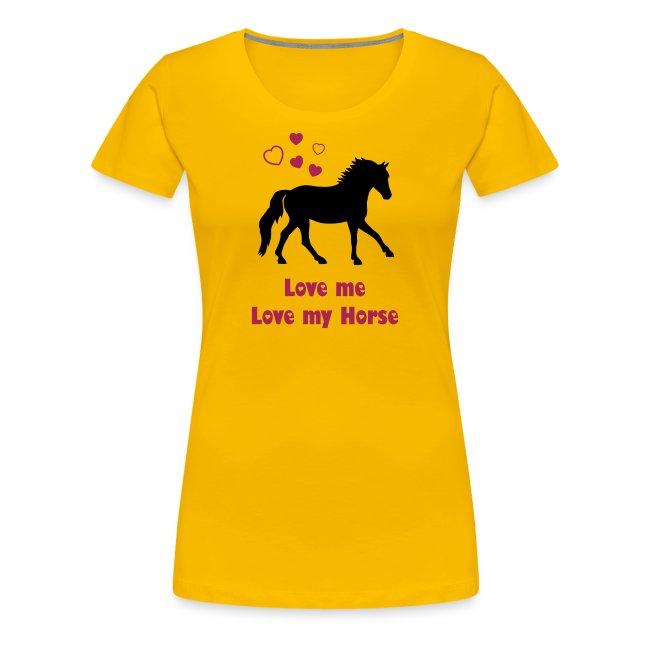Love me, love my Horse T-shirt