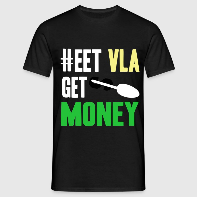 eet vla get money T-shirts - Mannen T-shirt