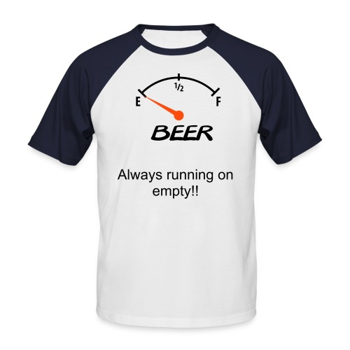 always running on empty - Men's Baseball T-Shirt