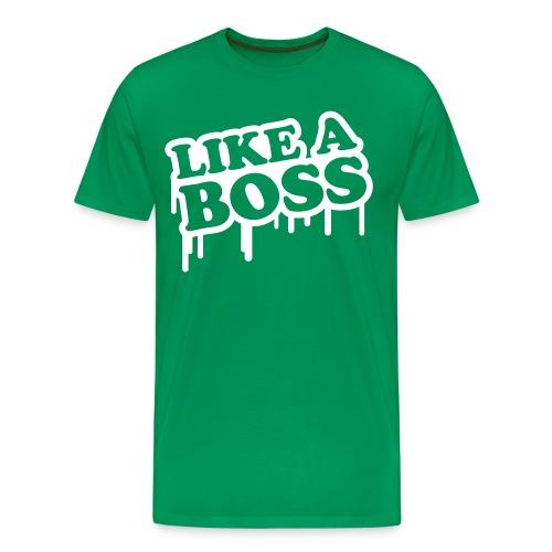 LIKE A BOSS! - Men's Premium T-Shirt