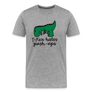 T-Rex's Hates Push-ups - Men's Premium T-Shirt