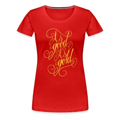 As Good as Gold - Women's Premium T-Shirt