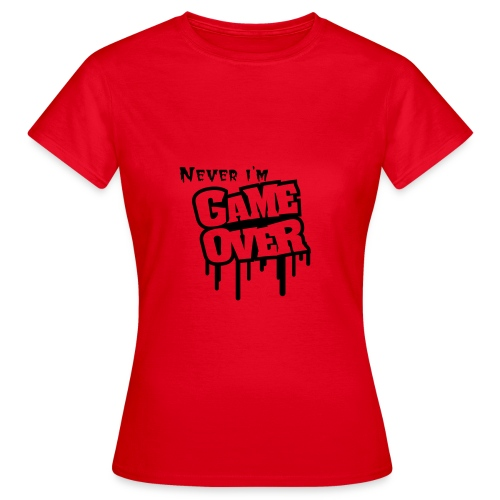 Vrouwen T-Shirt - Never Game Over - Vrouwen T-shirt