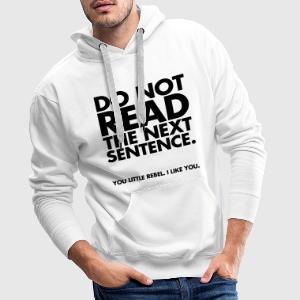 Do Not Read Hoodies & Sweatshirts - Men's Premium Hoodie