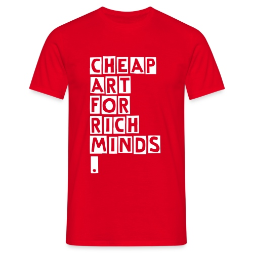 Cheap art for rich minds - Men's T-Shirt