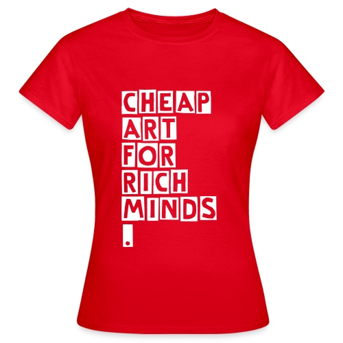 Cheap art for rich minds - Women's T-Shirt