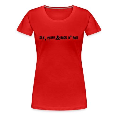 Sex, Paint & Rock n' Roll, women - Women's Premium T-Shirt