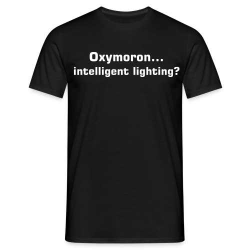 oxymoron...intelligent lighting? - Men's T-Shirt