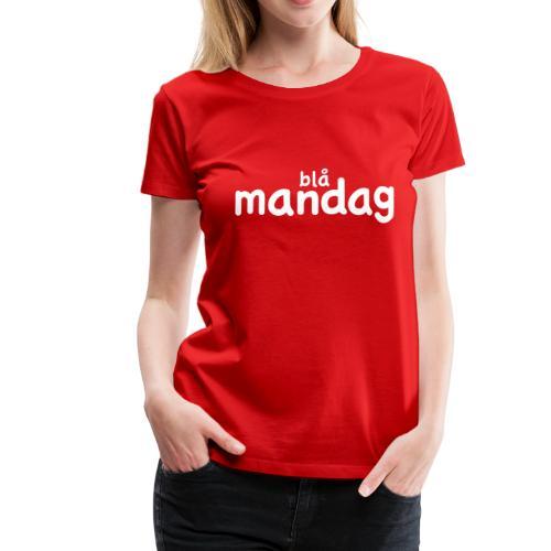 Blå Mandag til piger - Dame premium T-shirt
