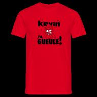 Tee shirts ~ Tee shirt Homme ~ Kevin TA GUEULE !!! (Noir)