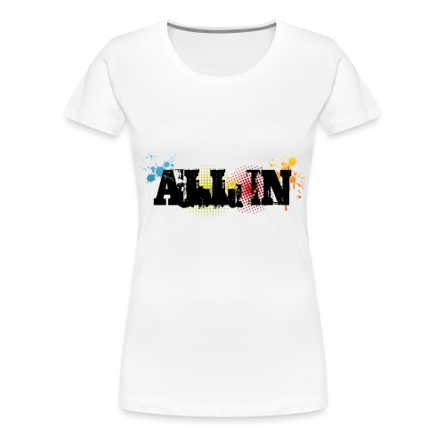 All in - Vrouwen Premium T-shirt