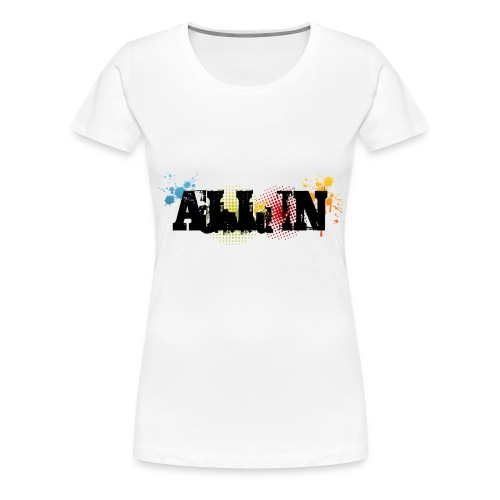 All in - Vrouwen Premium T-shirt