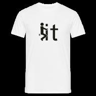 T-Shirts ~ Men's T-Shirt ~ Fuck It