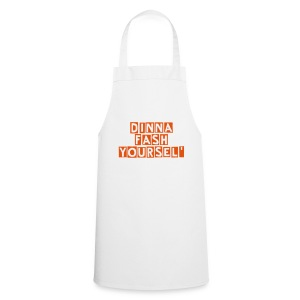 Dinna fash yoursel' apron  - Cooking Apron