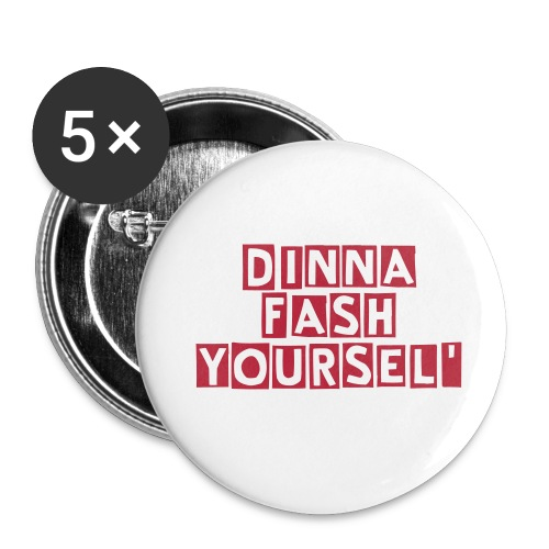 Dinna fash yourself button badges x 5 - Buttons large 56 mm
