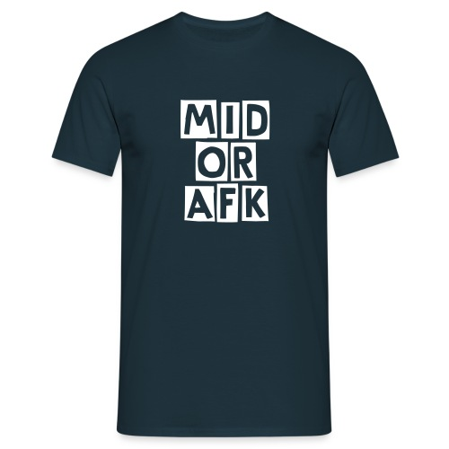 Mid or AFK - Camiseta hombre