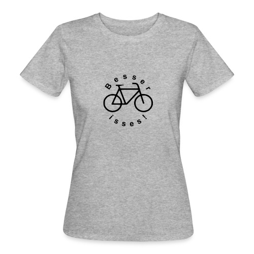 Fahrrad T-Shirt Besser isses! - Frauen Bio-T-Shirt