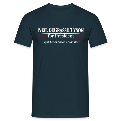 Neil deGrasse Tyson for President  - Men's T-Shirt