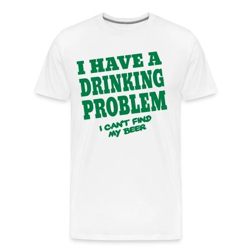 Drinking Problem Tee - Men's Premium T-Shirt
