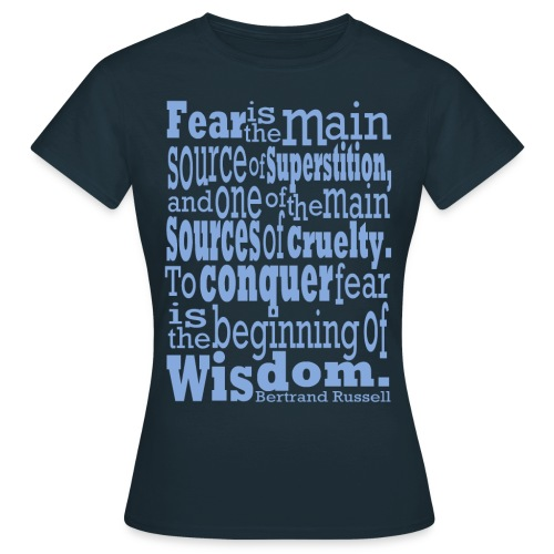 Bertrand Russell - Conquer Fear  - Women's T-Shirt