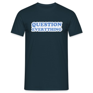 Question Everything - Men's T-Shirt