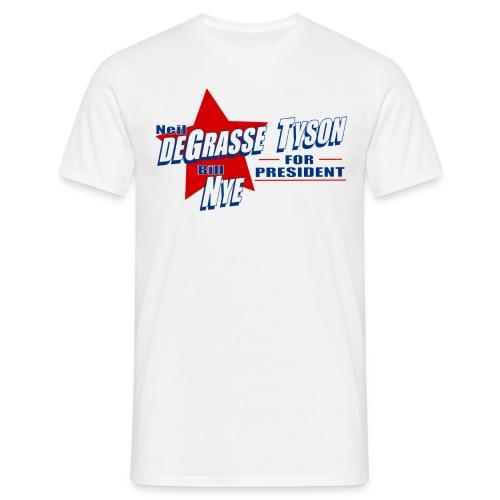 Neil deGrasse Tyson and Bill Nye for President  - Men's T-Shirt