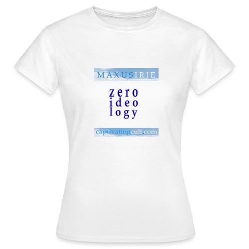 Maxus Irie - zero ideology - Women's T-Shirt
