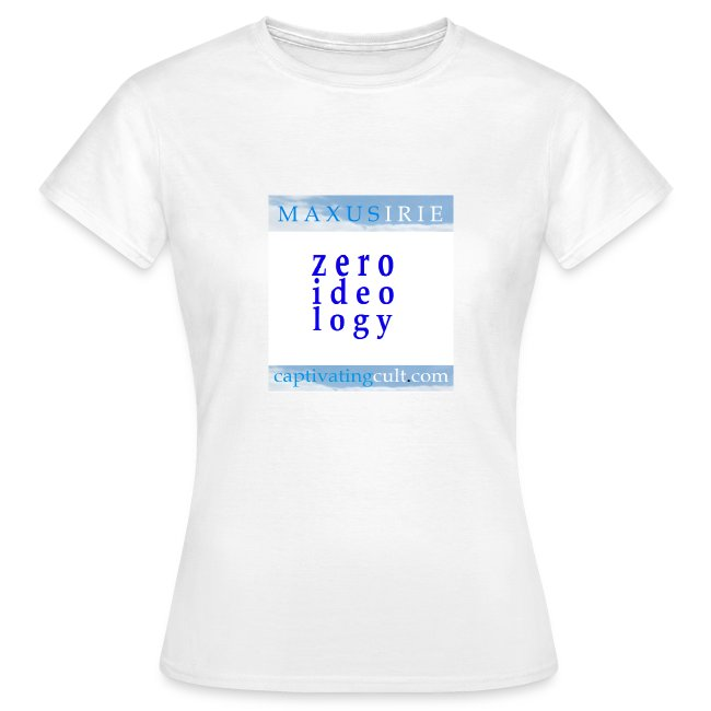 Maxus Irie - zero ideology