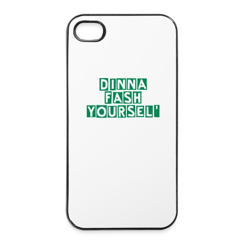 Dinna fash yoursel' iPhone 4/4S hard case - iPhone 4/4s Hard Case