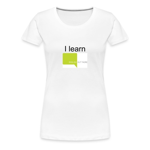 I learn English Out There - Women's Premium T-Shirt