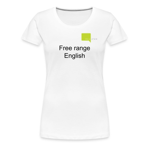 Free range English Out There - Women's Premium T-Shirt